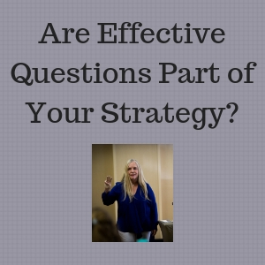 Are Effective Questions Part of Your Strategy?