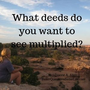 What deed do you want to see multiplied blog